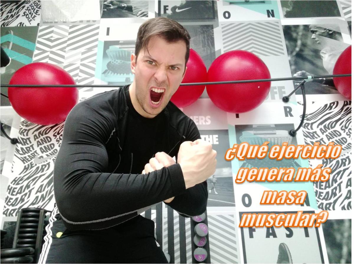 que ejercicio genera mas masa muscular