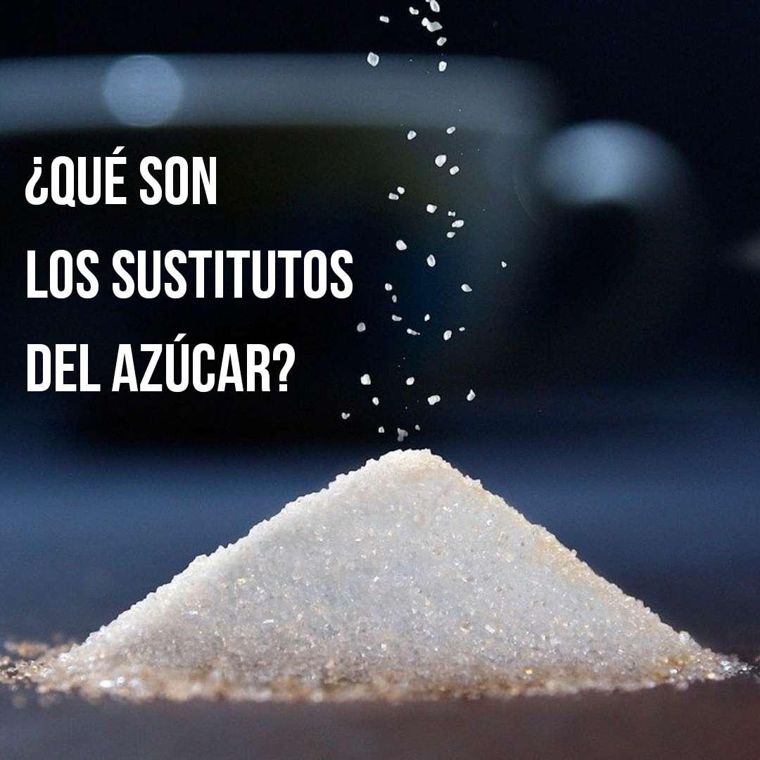 que son los sustitutos del azucar