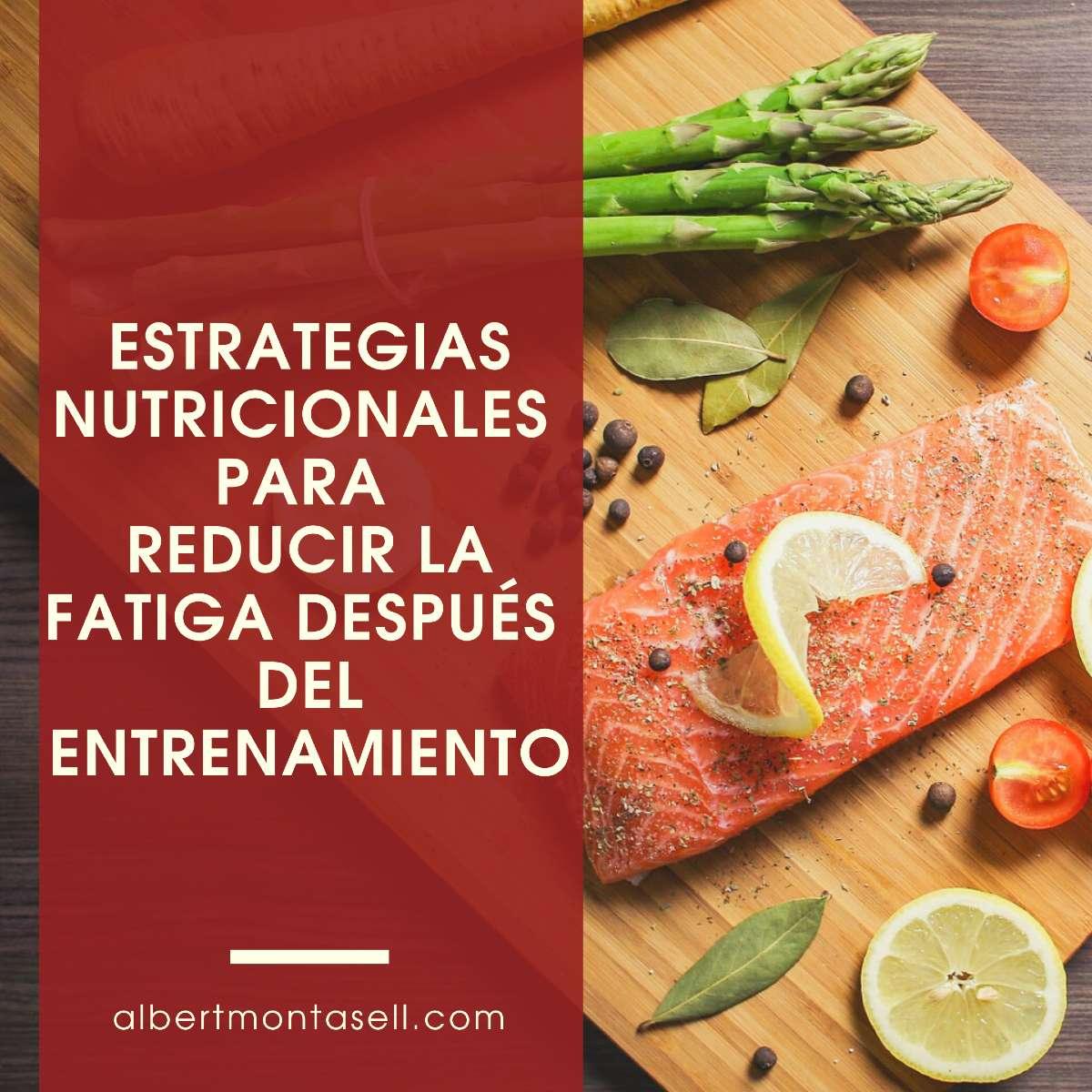 estrategias nutricionales para reducir la fatiga en el entrenamiento