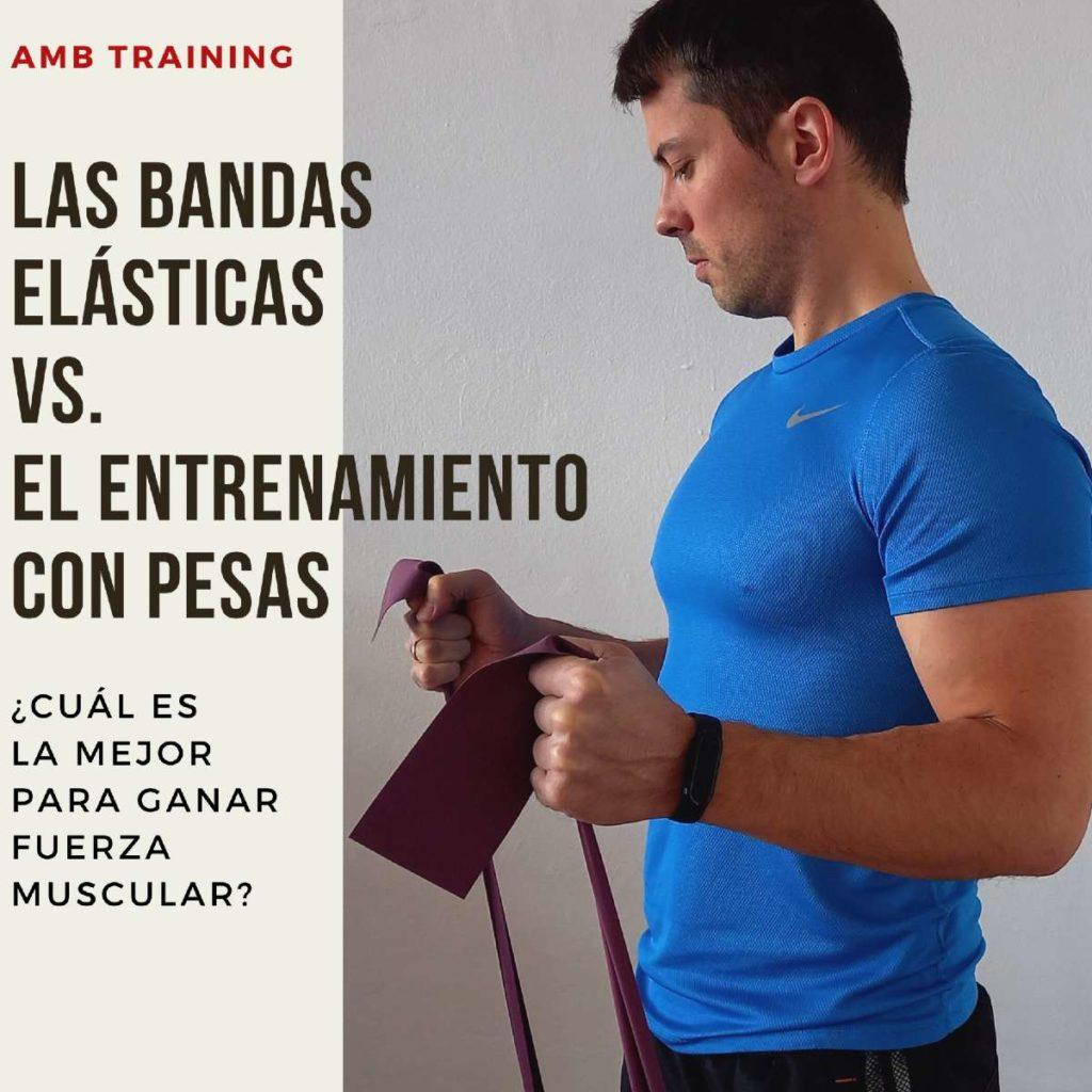 tienen las bandas elasticas los mismos beneficios que entrenar con pesas